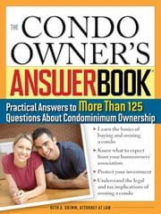Condo Owner's Answer Book - Practical Answers to More Than 125 Questions About Condominium Ownership ebook by Kobo.Web.Store.Products.Fields.ContributorFieldViewModel
