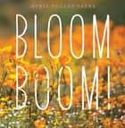 Bloom Boom! ebook by April Pulley Sayre, April Pulley Sayre