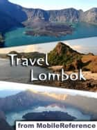 Travel Lombok, Indonesia ebook by MobileReference
