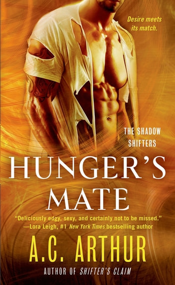 Hunger's Mate - A Paranormal Shapeshifter Werejaguar Romance ebook by A. C. Arthur
