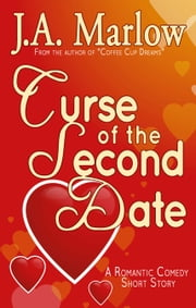 Curse of the Second Date ebook by J.A. Marlow