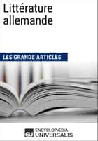 Littérature allemande ebook by Encyclopaedia Universalis, Les Grands Articles