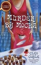 Murder by Mocha ebook by Cleo Coyle