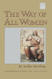 The Way of All Women ebook by Esther Harding