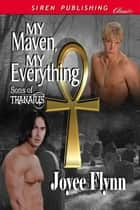 My Maven, My Everything ebook by Joyee Flynn