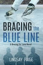Bracing the Blue Line ebook by Lindsay Paige