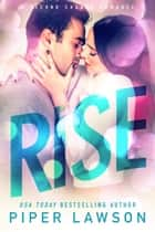 RISE ebook by Piper Lawson