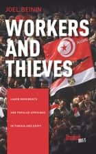 Workers and Thieves ebook by Joel Beinin