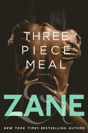 Three-Piece Meal - A Novel ebook by Kobo.Web.Store.Products.Fields.ContributorFieldViewModel