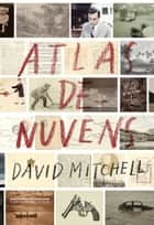 Atlas de nuvens eBook by David Mitchell, Paulo Henriques Britto