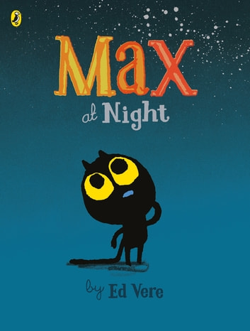 Max at Night ebook by Ed Vere