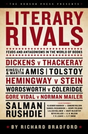 Literary Rivals - Feuds and Antagonisms in the World of Books ebook by Richard Bradford