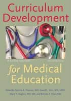 Curriculum Development for Medical Education - A Six-Step Approach ebook by Patricia A. Thomas, MD, David E. Kern,...