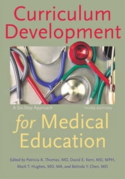 Curriculum Development for Medical Education - A Six-Step Approach ebook by Patricia A. Thomas,David E. Kern,Mark T. Hughes,Belinda Y. Chen