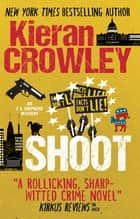 Shoot ebook by Kieran Crowley