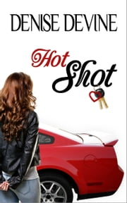 Hot Shot - A Sweet Romantic Comedy ebook by Denise Devine