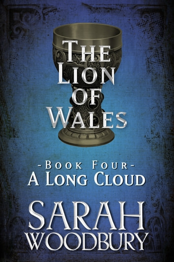 A Long Cloud (The Lion of Wales Series) ebook by Sarah Woodbury