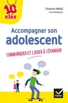 Accompagner son adolescent ebook by Florence Millot