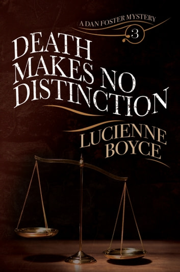 Death Makes No Distinction - A Dan Foster Mystery ebook by Lucienne Boyce