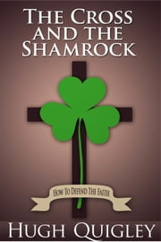 The Cross and the Shamrock ebook by Hugh Quigley