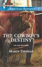 The Cowboy's Destiny ebook by Marin Thomas