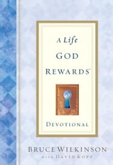 A Life God Rewards Devotional ebook by Bruce Wilkinson