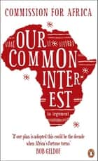 Our Common Interest - An Argument ebook by Commission for Africa