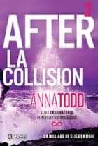 After - Tome 2 - La collision eBook by Anna Todd