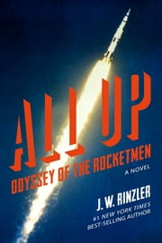 All Up: Odyssey of the Rocketmen ebook by J. W. Rinzler