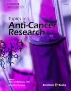 Topics in Anti-Cancer Research ebook by Atta-ur Rahman,Khurshid Zaman