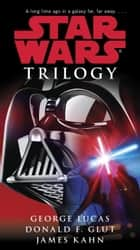 Star Wars Trilogy ebook by George Lucas,James Kahn
