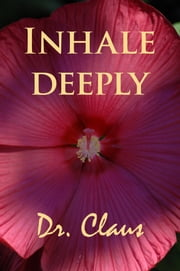 Inhale Deeply ebook by Dr. Claus