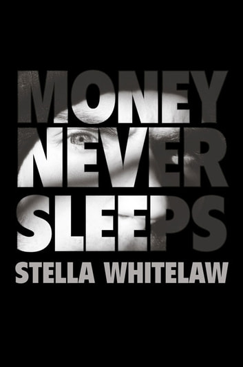 Money Never Sleeps ebook by Stella Whitelaw