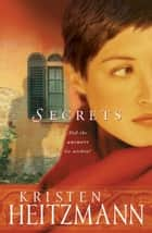 Secrets (The Michelli Family Series Book #1) ebook by Kristen Heitzmann