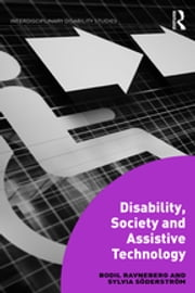 Disability, Society and Assistive Technology ebook by Bodil Ravneberg,Sylvia Söderström