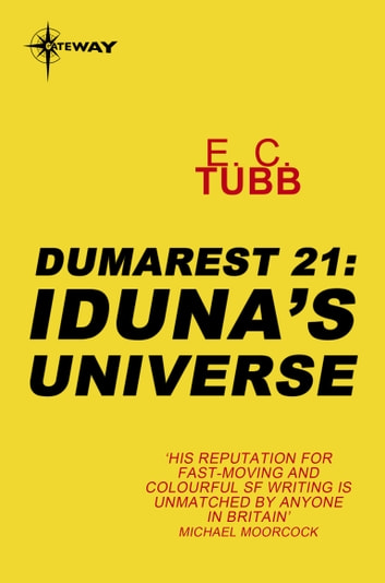Iduna's Universe - The Dumarest Saga Book 21 ebook by E.C. Tubb