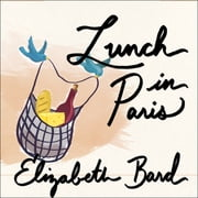 Lunch in Paris - A Love Story, with Recipes audiobook by Elizabeth Bard