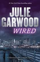 Wired ebook by Julie Garwood