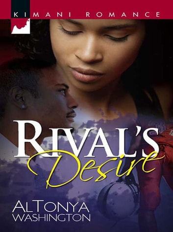 Rival's Desire (Mills & Boon Kimani) ebook by AlTonya Washington