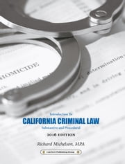 2016 California Criminal Law: Introduction to Substantive and Procedural ebook by Rick Michelson