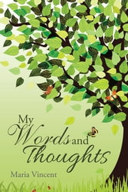 My Words and Thoughts ebook by Maria Vincent