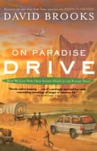 On Paradise Drive ebook by David Brooks