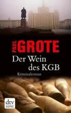 Der Wein des KGB - Kriminalroman ebook by Paul Grote