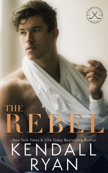 The Rebel ebook by Kendall Ryan