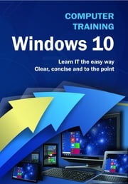Computer Training - Windows 10 ebook by Kevin Wilson