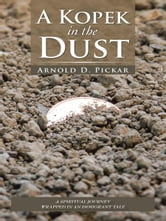 A Kopek in the Dust ebook by Arnold D. Pickar