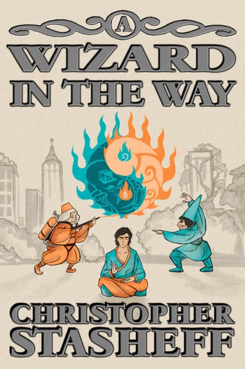 A Wizard in the Way ebook by Christopher Stasheff