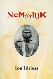 Nemarluk ebook by Ion Idriess