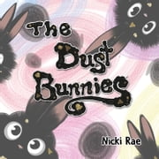 The Dust Bunnies ebook by Nicki Rae