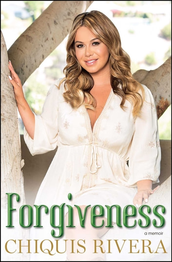 Forgiveness - A Memoir ebook by Chiquis Rivera